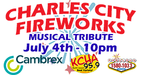 Charles City Fireworks Musical Tribute - July 4th at 10pm on 95.9 and 1580/103.3. Sponsored by Cambrex in Charles City