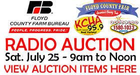 Floyd County Farm Bureau Radio Auction To Benefit Youth Enrichment Center at Floyd County Fairgrounds will be held Saturday July 25th from 9am until noon on KCHA